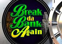 Break Da Bank Again - эмулятор игровых автоматов без регистрации!